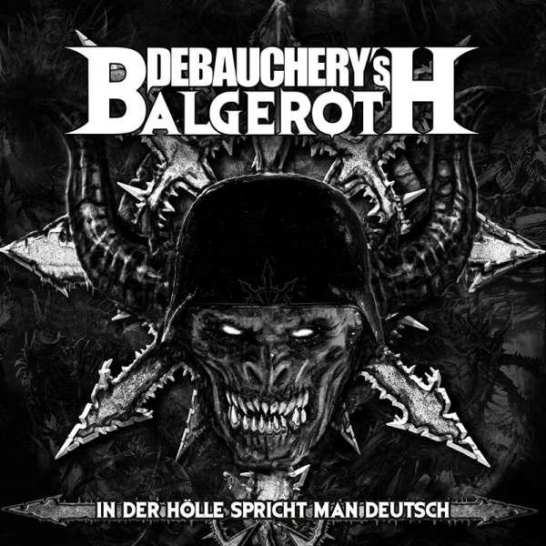 DEBAUCHERY VS. BALGEROTH - In Der Hölle Spricht Man Deutsch - 2-CD Jewelcase