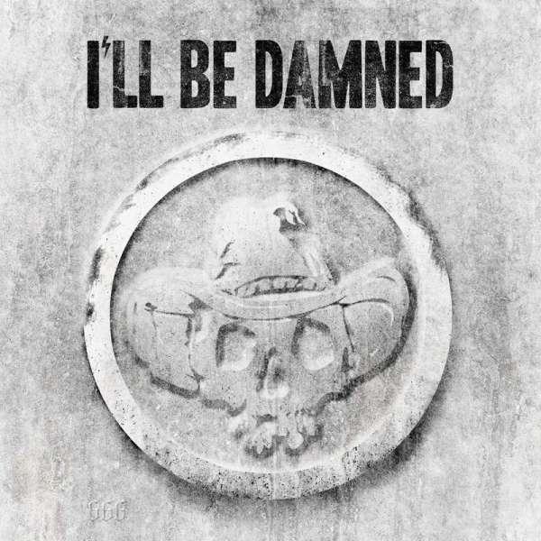 I'LL BE DAMNED - I'll Be Damned - Digipak-CD