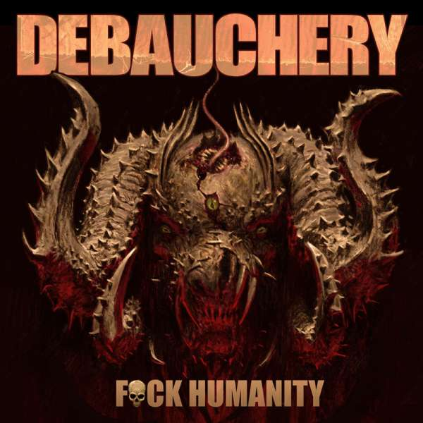 DEBAUCHERY - F*ck Humanity - CD Jewelcase