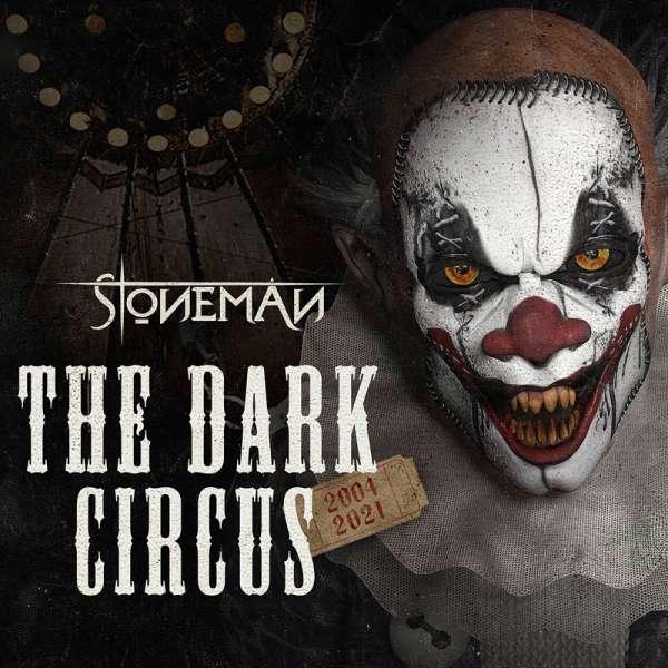 STONEMAN - The Dark Circus (2004-2021) - 2-CD Digipak