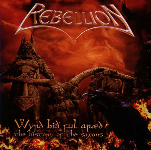 REBELLION - Wyrd Bid Ful Araed - The History Of The Saxons - CD Jewelcase