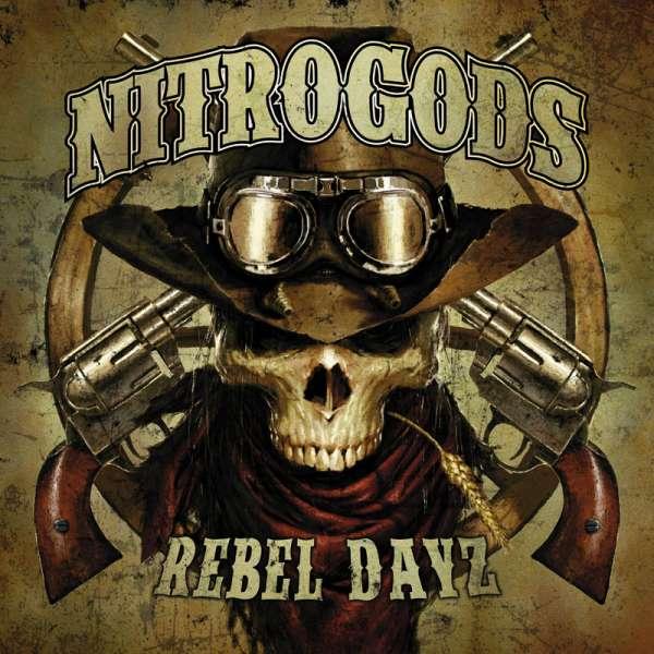 NITROGODS - Rebel Dayz - Digipak-CD
