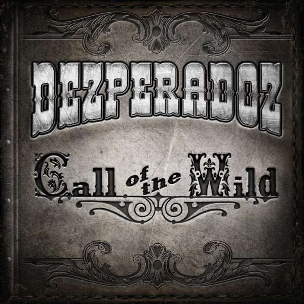 DEZPERADOZ - Call Of The Wild - Digipak-CD
