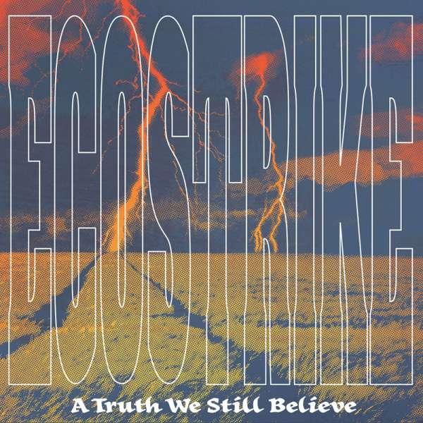 ECOSTRIKE - A Truth We Still Believe - Digipak-CD