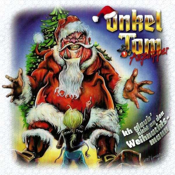 ONKEL TOM - Ich Glaub' Nicht An Den Weihnachtsmann - CD Jewelcase