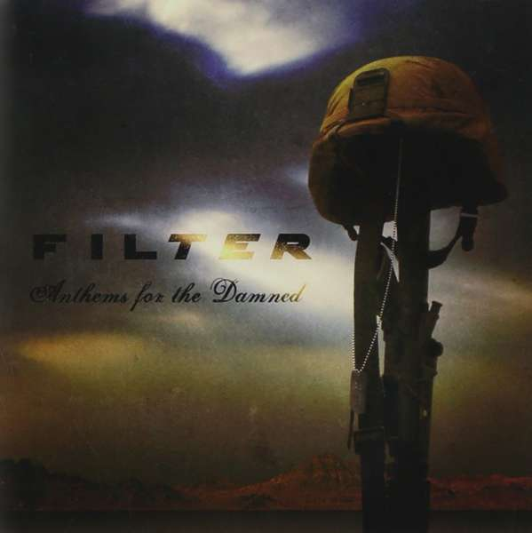 FILTER - Anthems For The Damned - CD Jewelcase