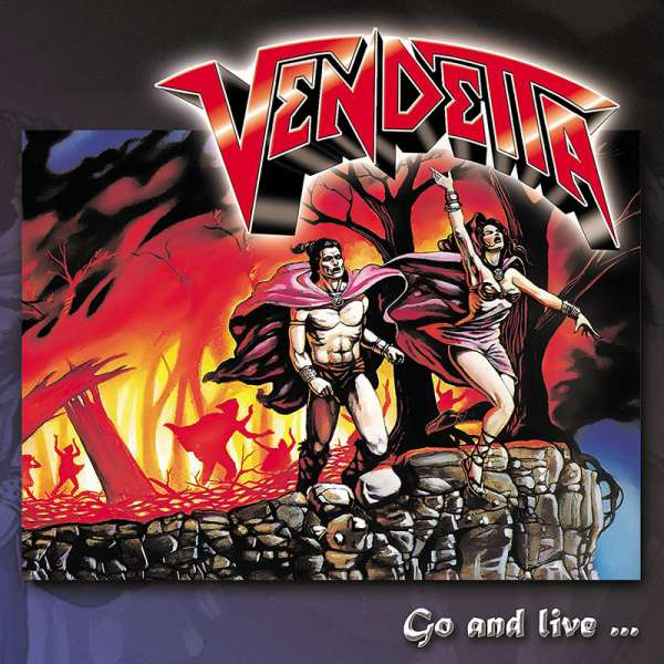 VENDETTA - Go And Live...Stay And Die (Re-Release) - CD Jewelcase