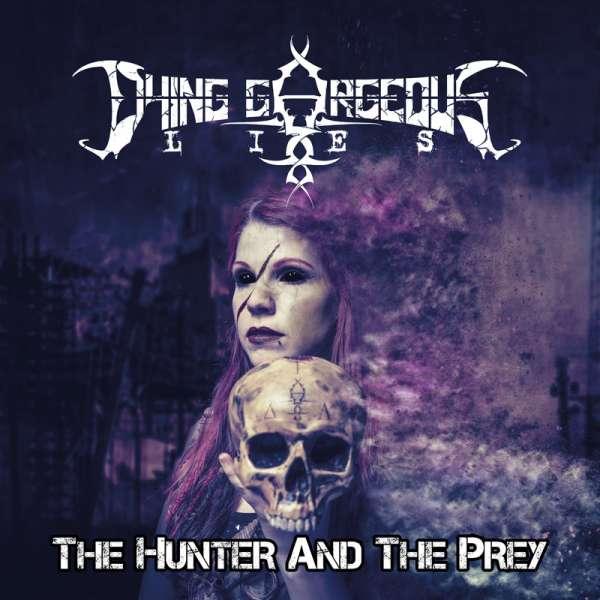 DYING GORGEOUS LIES - The Hunter And The Prey - Ltd. Digipak-CD
