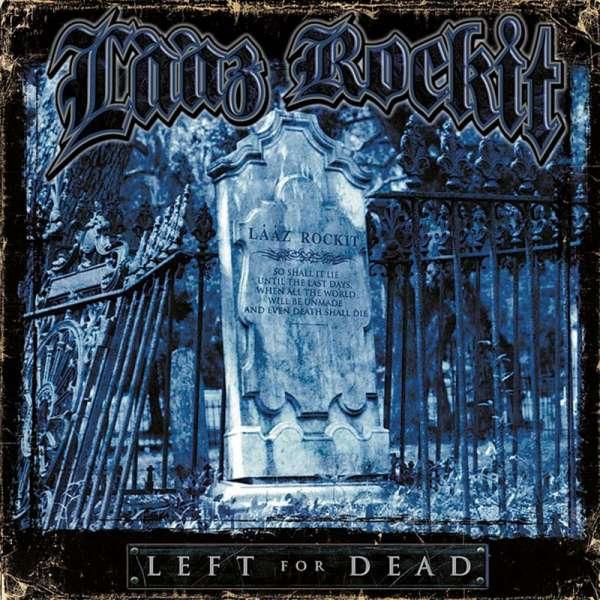 LAAZ ROCKIT - Left For Dead - Ltd. Digipak-CD