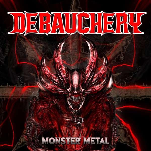 DEBAUCHERY - Monster Metal - 3-CD Digipak
