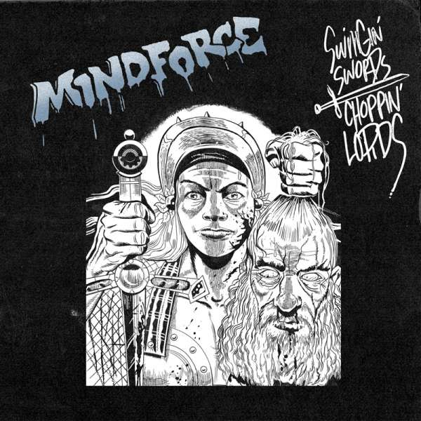 MINDFORCE - Swingin Swords, Choppin Lords - Digipak-CD-EP