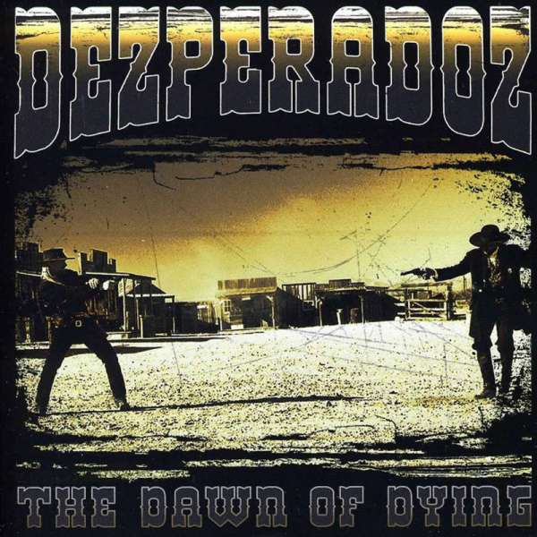 DEZPERADOZ - The Dawn Of Dying - CD Jewelcase