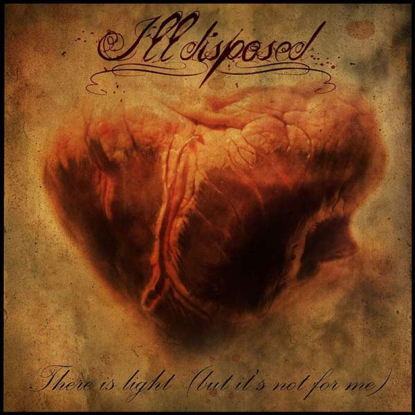 ILLDISPOSED - There Is Light (But It's Not For Me) - CD Jewelcase
