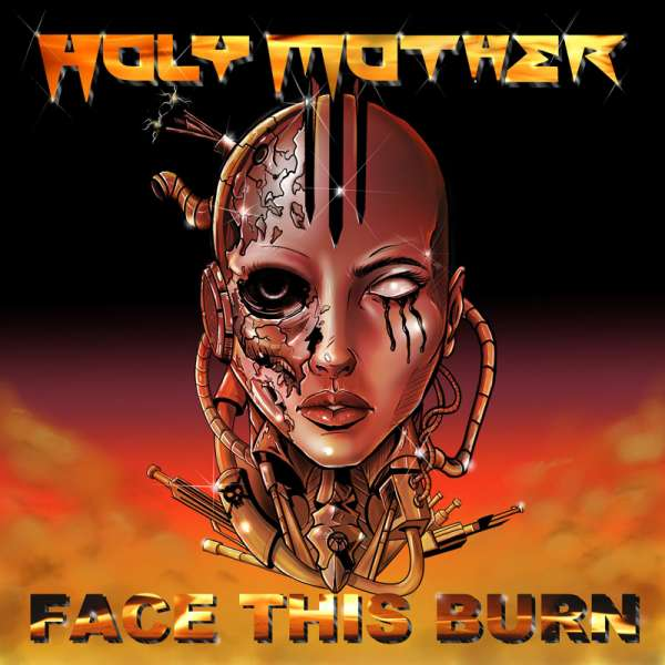 HOLY MOTHER - Face This Burn - Digipak-CD