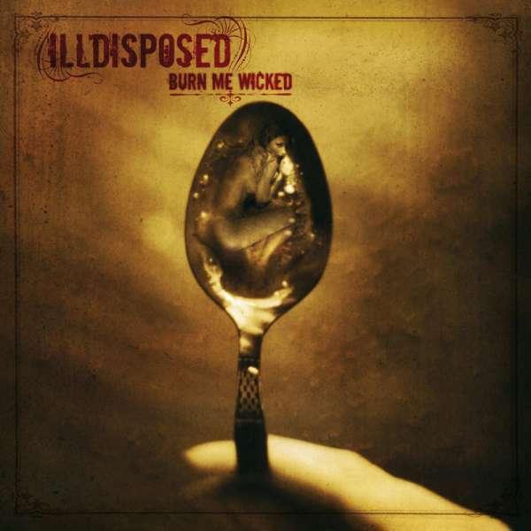 ILLDISPOSED - Burn Me Wicked (+Bonus) - CD Jewelcase