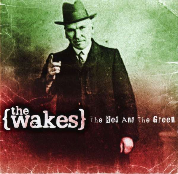 THE WAKES - The Red And The Green (Re-Issue) - CD Jewelcase